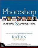 Photoshop Masking and Compositing 9780735712799