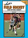Teach'n Field Hockey - Guide for Kids and Parents, Bob Swope, 097058279X