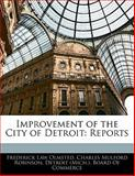 Improvement of the City of Detroit, Frederick Law Olmsted and Charles Mulford Robinson, 1141682796