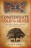 Confederate Gold and Silver, Peter F. Warren, 1449742793