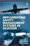 Implementing Safety Management Systems in Aviation, Stolzer, Alan J. and Halford, Carl D., 1472412796
