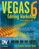 Vegas 6 Editing Workshop, Spotted Eagle, Douglas, 1578202795