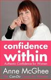Confidence Within, Anne McGhee, 1780922795