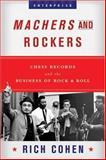 Machers and Rockers, Rich Cohen, 039305280X