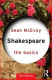 Shakespeare: the Basics, McEvoy, Sean, 0415682800