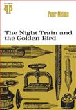 The Night Train and The Golden Bird, Peter Meinke, 0822952807