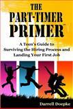 The Part Timer Primer, Darrell Doepke, 0985622806