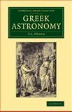Greek Astronomy, Heath, Thomas L., 1108062806