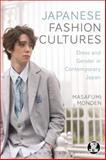 Japanese Fashion Cultures : Dress and Gender in Contemporary Japan, Monden, Masafumi, 1472532805
