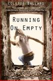 Running on Empty, Colette Ballard, 1939392802