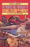 The Prentice Hall Anthology of Science Fiction and Fantasy, Roberts, Garyn G. and Prentice-Hall Staff, 0130212806
