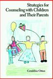 Strategies for Counseling with Children and Their Parents