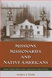 Missions, Missionaries, and Native Americans : Long-Term Processes and Daily Practices, Wade, Mariah F. and Wade, Maria de Fátima, 0813032806