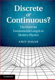 Discrete or Continuous? : The Quest for Fundamental Length in Modern Physics, Hagar, Amit, 1107062802
