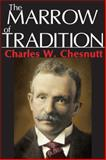 The Marrow of Tradition, Chesnutt, Charles W., 1412812801
