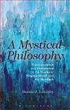 A Mystical Philosophy : Transcendence and Immanence in the Works of Virginia Woolf and Iris Murdoch, Lazenby, Donna J., 147252280X