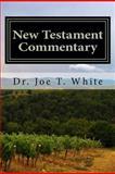 New Testament Commentary, Joe T. White, 1480132802