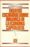 Ensayos Escogidos Sobre Dinámica de la Economía Capitalista, 1933-1970 9789681612801