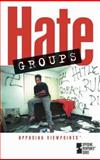 Hate Groups, Mary E. Williams, 0737722800