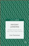 Payday Lending : Global Growth of the High-Cost Credit Market, Packman, Carl, 113737280X