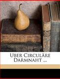Uber Circuläre Darmnaht, August Karl Gustav Bier, 114970280X