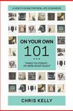 On Your Own 101, Chris Kelly, 1453632808