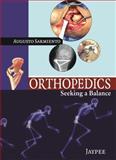 Orthopedics : Seeking a Balance, Sarmiento, Augusto, 9350252805