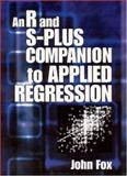 An R and S-Plus Companion to Applied Regression, Fox, John and Monette, Georges, 0761922806
