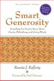 Smart Generosity : Everything You Need to Know about Charity, Philanthropy and Giving Wisely, Rafferty, Renata J., 098217280X