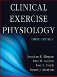 Clinical Exercise Physiology-3rd Edition, Ehrman, Jonathan and Gordon, Paul, 1450412807
