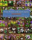 Some Violets of Eastern Japan - 2nd Edition, Daniel Wieczorek and Kazuya Numazawa, 1499262809