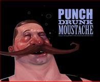 Punch Drunk Moustache, , 1933492805