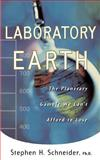 Laboratory Earth, Steven H. Schneider, 0465072801
