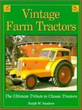Vintage Farm Tractors, Ralph W. Sanders, 0896582809