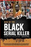 Rise of the Black Serial Killer, Justin Cottrell, 1475012802