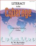 Literacy in the Cyberage : Composing Ourselves Online, Burniske, R. W., 1575172801