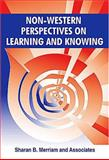 Non-Western Perspectives on Learning and Knowing, Merriam, Sharan B., 157524280X