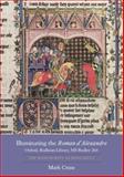 Illuminating the Roman d'Alexandre - Oxford, Bodleian Library, MS Bodley 264 : The Manuscript as Monument, Cruse, Mark, 1843842807