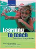 Learning to Teach : New Times, New Practices, Latham, Gloria and Blaise, Mindy, 0195552806