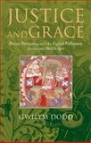 Justice and Grace : Private Petitioning and the English Parliament in the Late Middle Ages, Dodd, Gwilym, 019920280X