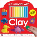 Let's Model with Clay, Roger Priddy, 031250280X