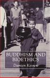 Buddhism and Bioethics 9780333912805