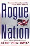 Rogue Nation, Clyde Prestowitz, 0465062806