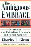 The Ambiguous Embrace - Government and Faith-Based Schools and Social Agencies, Glenn, Charles L., 069109280X
