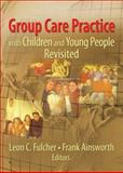 Group Care Practice with Children and Young People Revisited, , 0789032805