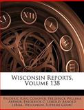 Wisconsin Reports, Frederic King Conover, 1144412803