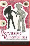 Pervasive Vulnerabilities : Sexual Harassment in School, Rahimi, Regina, 1433112809