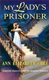 My Lady's Prisoner, Ann Elizabeth Cree, 0373292805