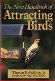 The New Handbook for Attracting Birds, Thomas P. McElroy, 0393302806