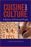 Cuisine and Culture : A History of Food and People, Civitello, Linda, 0471202800